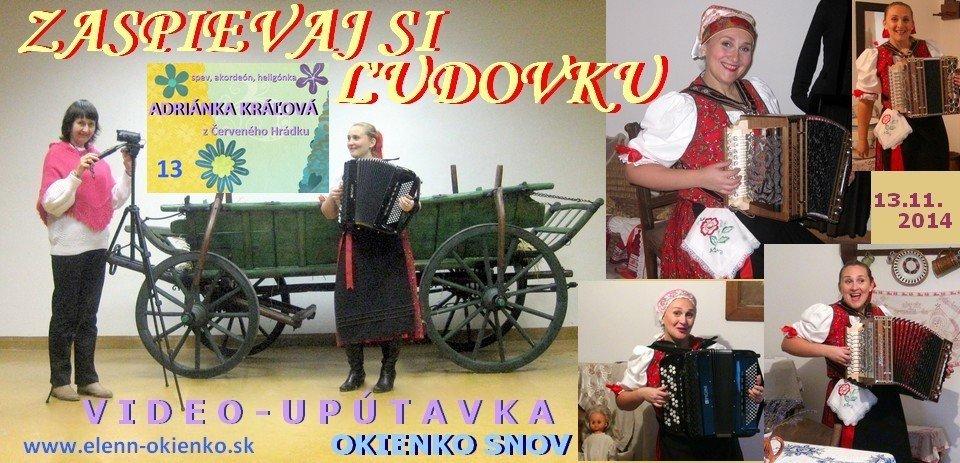 13_Zaspievaj si ľudovku_video-upútavka_ADRIÁNKA KRÁĽOVÁ_Červený Hrádok_EW