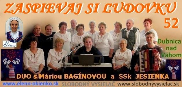 Zaspievaj si ludovku c.52_DUO s M.Baginovou a SSk JESIENKA_Dubnica nad Vahom_EW