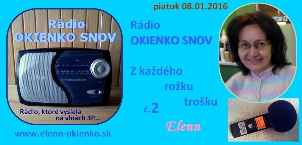 Rádio OKIENKO SNOV_Z každého rožku trošku_02_08-01-2016