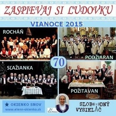 Zaspievaj si ludovku 70_Vianoce 2015-Slazianka, Rochan, Pozitavan a Podziaran_EW