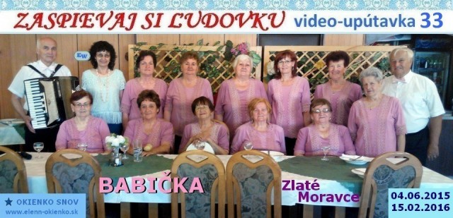 33_Zaspievaj si ľudovku_video-upútavka_BABIČKA_Zlaté Moravce_EW