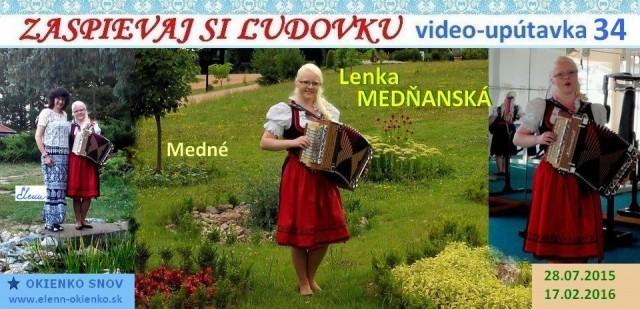 34_Zaspievaj si ľudovku_video-upútavka_LENKA MEDŇANSKÁ_Medné_EW