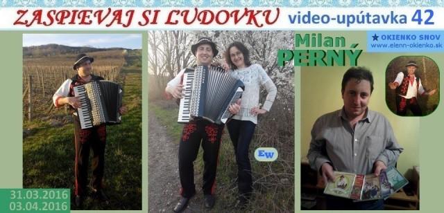 42_Zaspievaj si ľudovku_video-upútavka_Milan PERNÝ_Bratislava_EW