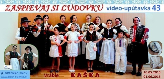 43_Zaspievaj si ľudovku_video-upútavka_Kaška_Vráble_EW