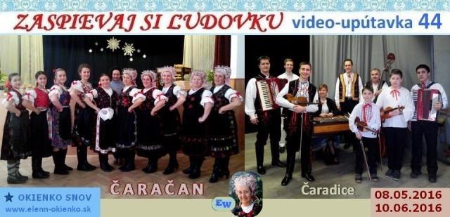 44_Zaspievaj si ľudovku_video-upútavka_ČARAČAN_Čaradice_EW