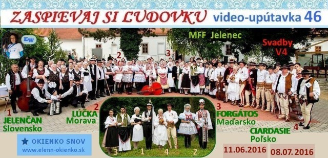 46_Zaspievaj si ľudovku_video-upútavka_MFF Jelenec 2016 - Svadby V4_Jelenčan, Lúčka, Forgátos, Ciardasie_EW