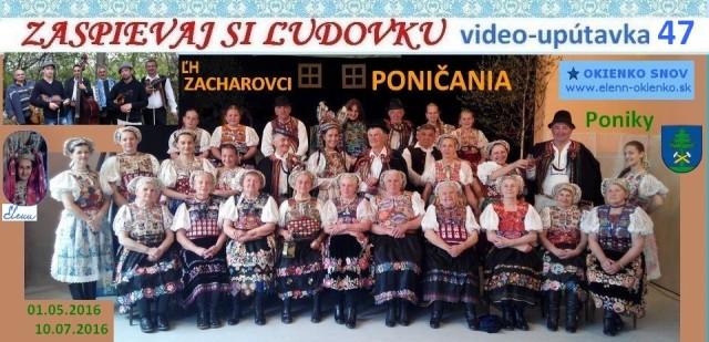 47_Zaspievaj si ľudovku_video-upútavka_PONIČANIA a ĽH ZACHAROVCI_Poniky_EW